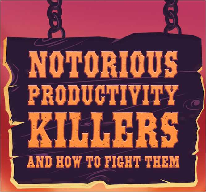 3 Notorious Productivity Killers